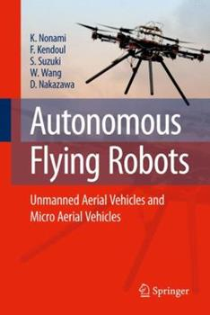 Hardcover Autonomous Flying Robots: Unmanned Aerial Vehicles and Micro Aerial Vehicles Book