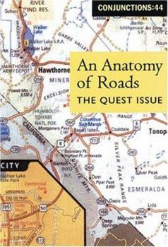 Conjunctions: 44, An Anatomy Of Roads: The Quest Issue 0941964604 Book Cover