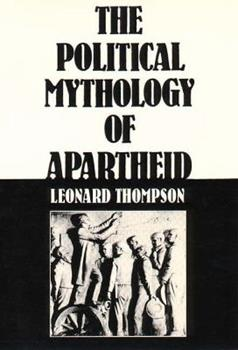 The Political Mythology of Apartheid 0300035128 Book Cover