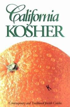 California Kosher: Contemporary and Traditional Jewish Cuisine 0963095307 Book Cover