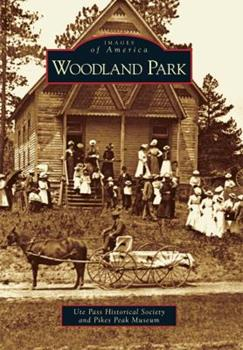 Woodland Park - Book  of the Images of America: Colorado