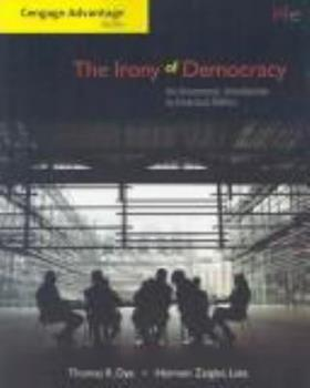 Paperback The Irony of Democracy : An Uncommon Introduction to American Politics Book