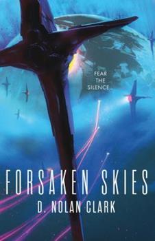 Forsaken Skies - Book #1 of the Silence