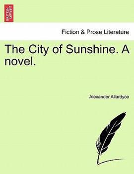 Paperback The City of Sunshine a Novel Book