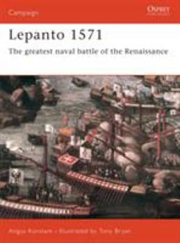 Lepanto 1571: The Greatest Naval Battle Of The Renaissance (Campaign) - Book #114 of the Osprey Campaign