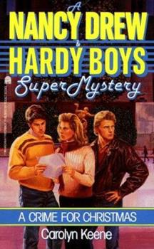 A Crime for Christmas - Book #2 of the Nancy Drew and Hardy Boys: Super Mystery