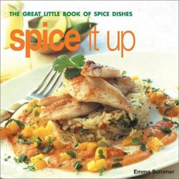 Spice It Up: The Great Little Book of Psice Dishes (Great Little Book of Series) 1842158163 Book Cover