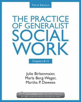 Chapters 8-13: The Practice of Generalist Social Work, Third Edition 0415731755 Book Cover