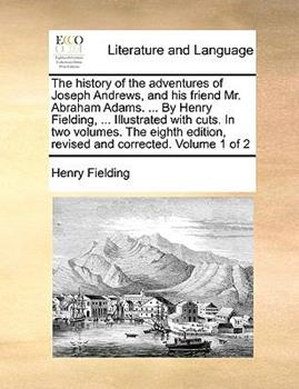 Paperback The History of the Adventures of Joseph Andrews, and His Friend Mr Abraham Adams by Henry Fielding, Illustrated with Cuts In Book