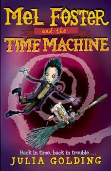 Mel Foster and the Time Machine 1405279710 Book Cover