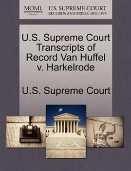 Paperback U. S. Supreme Court Transcripts of Record Van Huffel V. Harkelrode Book