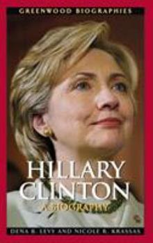 Hillary Clinton: A Biography - Book  of the Greenwood Biographies
