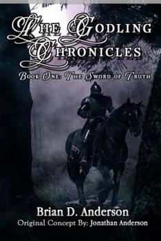 The Godling Chronicles: The Sword of Truth, Book 1 - Book #1 of the Godling Chronicles