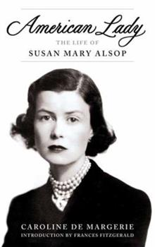 American Lady: The Life of Susan Mary Alsop 0143124137 Book Cover