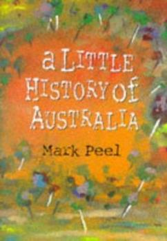 A Little History of Australia 0522847579 Book Cover