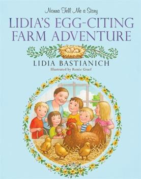 Nonna Tell Me a Story: Lidia's Egg-citing Farm Adventure 0762451262 Book Cover