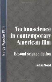 Paperback Technoscience In Contemporary American Film: Beyond Science Fiction Book