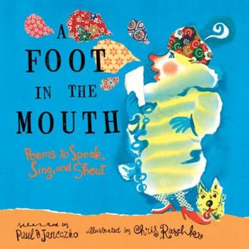 A Foot in the Mouth: Poems to Speak, Sing and Shout 0763660833 Book Cover