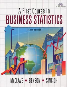 A First Course In Business Statistics 0536922012 Book Cover