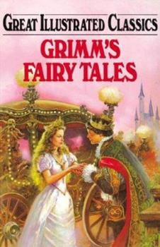 Grimms Fairy Tales Great Illustrated Classics - Book  of the Great Illustrated Classics