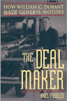 Hardcover The Deal Maker: How William C. Durant Made General Motors Book