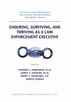 Paperback Enduring, Surviving, and Thriving As a Law Enforcement Executive Book