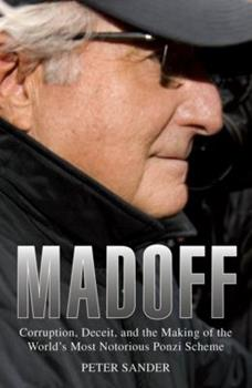 Madoff: Corruption, Deceit, and the Making of the World's Most Notorious Ponzi Scheme 1599218119 Book Cover