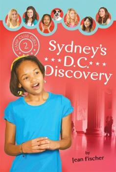 Sydney's DC Discovery - Book #2 of the Camp Club Girls