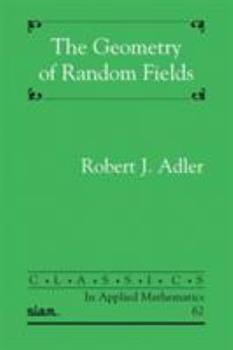 Paperback The Geometry of Random Fields Book