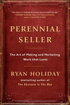 Perennial Seller: The Art of Making and Marketing Work That Lasts 0143109014 Book Cover