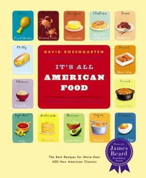 It's All American Food: The Best Recipes for More Than 400 New American Classics 0316159204 Book Cover