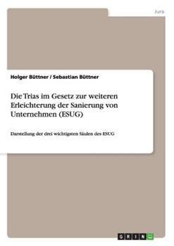 Paperback Die Trias Im Gesetz Zur Weiteren Erleichterung der Sanierung Von Unternehmen Book