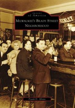 Milwaukee's Brady Street Neighborhood - Book  of the Images of America: Milwaukee, Wisconsin