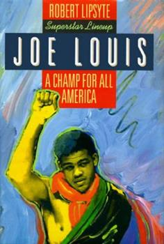 Joe Louis: A Champ for All America (Superstar Lineup) 0060234105 Book Cover