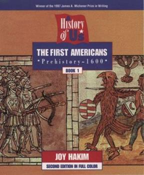 A History of US: Book One: The First Americans (Prehistory-1600) (A History of Us)