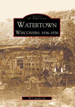 Paperback Watertown: Wisconsin: 1836-1936 Book