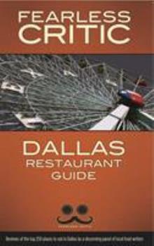 Fearless Critic Dallas Restaurant Guide 1608160181 Book Cover