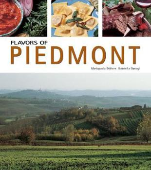 Flavors of Piedmont (Flavors of Italy) 8889272023 Book Cover