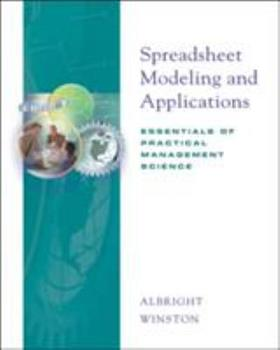 Spreadsheet Modeling and Applications: Essentials of Practical Management Science 0534380328 Book Cover