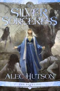 The Silver Sorceress - Book #2 of the Raveling