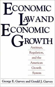 Paperback Economic Law and Economic Growth: Antitrust, Regulation, and the American Growth System Book