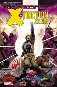 X-Tinction Agenda: Warzones! - Book #270 of the Uncanny X-Men 1963-2011
