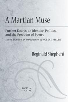 A Martian Muse: Further Essays on Identity, Politics, and the Freedom of Poetry 0472050974 Book Cover