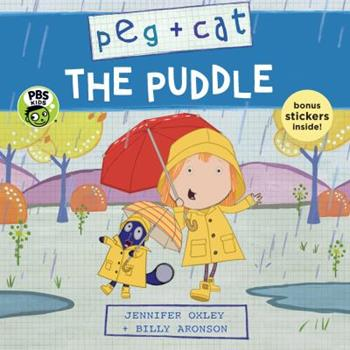 Peg + Cat: The Puddle - Book  of the Peg + Cat