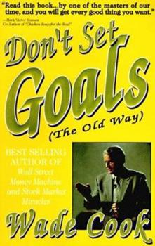 Don't Set Goals: The Old Way 0910019509 Book Cover
