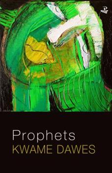 Prophets (Peepal Tree Caribbean Poetry) 1845234049 Book Cover