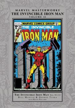 Marvel Masterworks: The Invincible Iron Man, Vol. 12 - Book #275 of the Marvel Masterworks