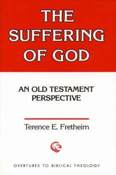 The Suffering of God: An Old Testament Perspective 0800615387 Book Cover