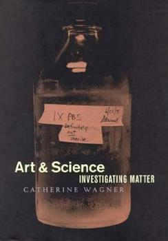 Art and Science: Investigating Matter 3923922450 Book Cover