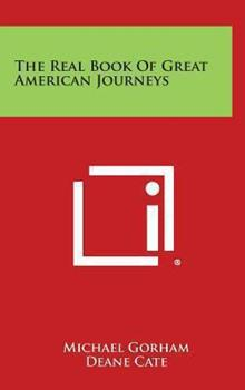 Hardcover The Real Book of Great American Journeys Book
